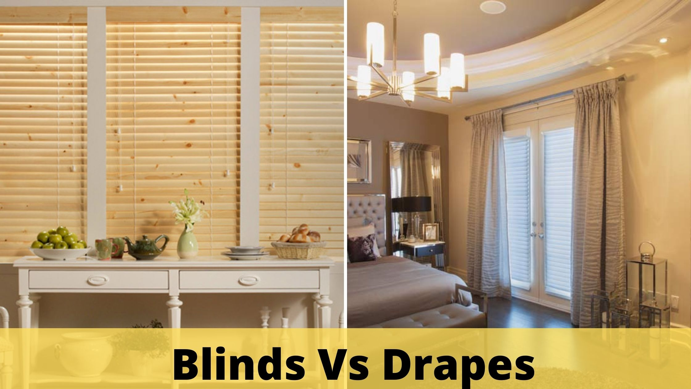 Blinds Vs Drapes